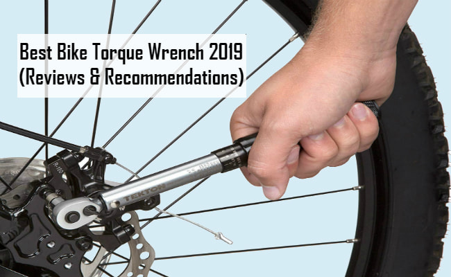Best Bike Torque Wrench (2019 Top Quality Reviews)