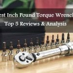 Best Inch Pound Torque Wrench Reviews 2020 | Top 5 Picks