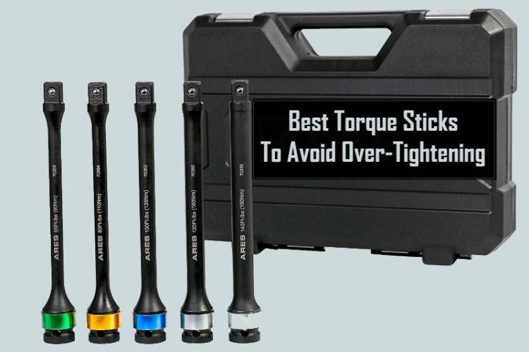 Best Torque Sticks Reviews 2020 | Expert's Picks & Buying Guide