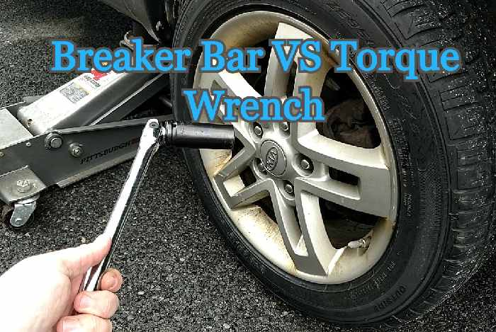 Breaker Bar VS Torque Wrench | A Detailed Comparison