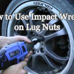 How to Use Impact Wrench on Lug Nuts | 9 Easy Steps