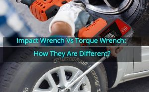 Impact Wrench Vs Torque Wrench