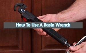 How To Use A Basin Wrench